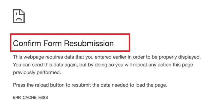 """How To Fix The Error """"Confirm Form Resubmission"""" For Chrome"""